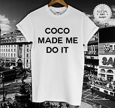 COCO MADE ME DO IT T SHIRT INDIE CELFIE TOP BALMAIN VOGUE FASHION WTF UNISEX NEW