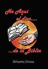 He Aqui el Dios de la Biblia by Silvestre Ponce (2004, Hardcover)
