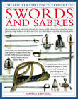 Illustrated Encyclopedia of Swords and Sabers: An Authorative History and Visual Directory of Edged Weapons from Around the World by Harvey Withers (Hardback, 2009)