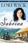 Big Sky Dreams: Sabrina by Lori Wick (2007, Paperback)