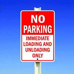 No-Parking-Immediate-Loading-And-Unloading-Only-Metal-8x12-Sign