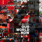 Reuters - Our World Now 4 by Reuters (Paperback, 2011)