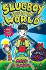 Slugboy Saves the World by Mark A. Smith (Paperback, 2016)