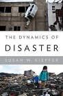 The Dynamics of Disaster by Susan W. Kieffer (Hardback, 2013)