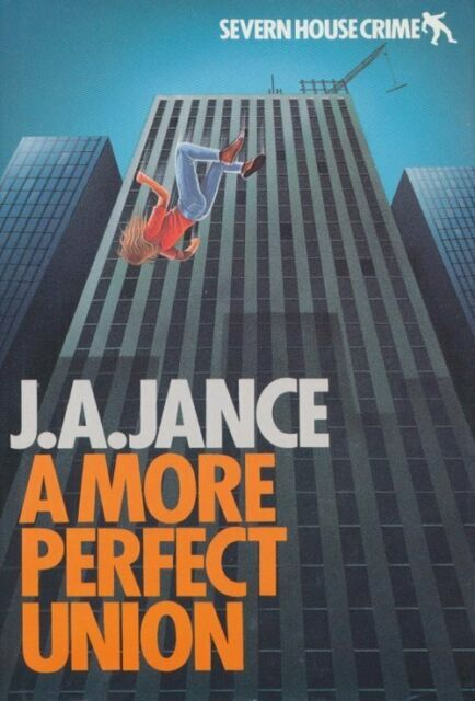 A More Perfect Union by J. A. Jance - First Edition F/F