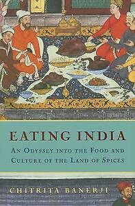 Eating-India-An-Odyssey-into-the-Food-and-Culture-of-the-Land-of-ExLibrary