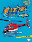 Helicopters on the Move by Jeffrey Zuehlke (Hardback, 2011)