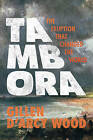 Tambora: The Eruption That Changed the World by Gillen D'Arcy Wood (Paperback, 2015)