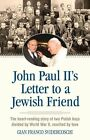 John Paul Ii's Letter to a Jewish Friend: The Heart-Rending Story of Two Polish Boys Divided by World War II, Reunited by Love by Gian Franco Svidercoschi (Paperback, 2014)