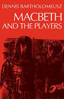 Macbth and the Plyrs by Dennis Bartholomeusz (Paperback, 1978)