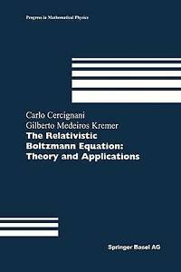 Relativistic-Boltzmann-Equation-Theory-and-Applications-Paperback-by-Cerci