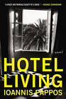 Hotel Living: A Novel by Ioannis Pappos (Paperback, 2015)