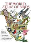 The World Atlas of Birds by Chartwell Books (Hardback, 2014)