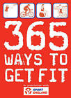 365 Ways to Get Fit: In Association with Sport England by Sport England, Andrew Shields (Paperback, 2008)