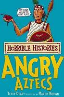 The Angry Aztecs (Horrible Histories), Deary, Terry