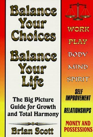 Balance Your Choices - Balance Your Life  The Big Picture Guide for G