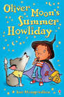 Oliver Moon's Summer Howliday by Sue Mongredien (Paperback, 2007)