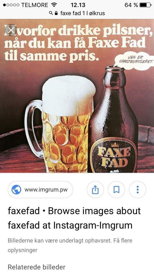 Fede ølkrus, Faxe mm