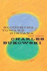 Slouching-Toward-Nirvana-New-Poems-Paperback-by-Bukowski-Charles-Martin