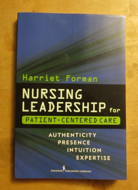 Nursing Leadership for Patient-Centered Care by Harriet Forman