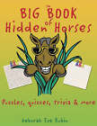 The Big Book of Hidden Horses: Puzzles, Quizzes, Trivia and More by Deborah  Eve Rubin (Paperback, 2006)