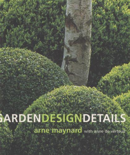 Garden Design Details By Arne Maynard And Anne De Verteuil 2004