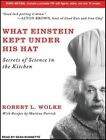 What Einstein Kept Under His Hat Secrets of Science in The Kitchen Audio CD – Audiobook 14 May 2012
