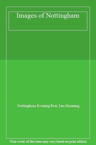 Images of Nottingham,Nottingham Evening Post, Ian Manning