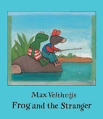 Velthuijs, Max, Frog and the Stranger, Very Good Book