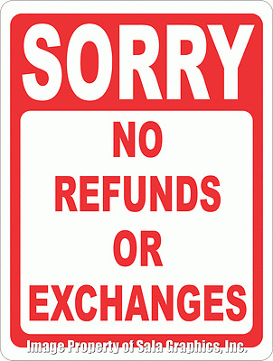 Sorry No Refunds or Exchanges Sign. Size Options. Business ...
