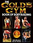 The Gold's Gym Book of Bodybuilding by Bill Reynolds and Ken Sprague (1983, Paperback)