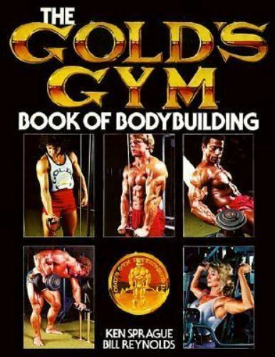 The Gold's Gym Book of Bodybuilding [Gold's Gym Series]