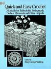 Dover Needlework: Quick and Easy Crochet : 35 Motifs for Tablecloths, Bedspreads, Doilies, Placemats and Other Projects by Mary C. Waldrep (1989, Paperback)