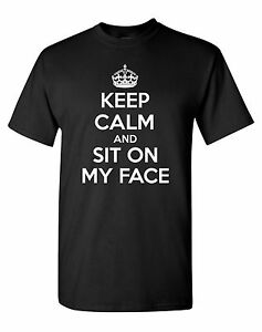 Keep-Calm-Sit-On-My-Face-T-Shirt-College-Spring-Break-Funny-Dirty-Humor-Gag-Gift
