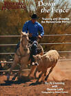 Down the Fence: Working Cow-Horse Dynamics by Al Dunning, Lally Na Dean (Paperback, 2014)