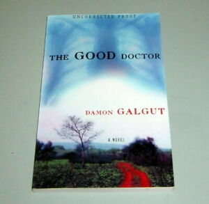 THE GOOD DOCTOR  Signed by DAMON GALGUT UNCORRECTED PROOF South Africa Hospital