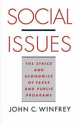 SOCIAL ISSUES: THE ETHICS AND ECONOMICS OF TAXES AND PUBLIC PROGRAMS., Winfrey,