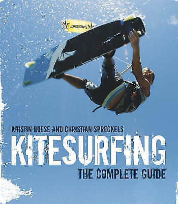 Spreckels, Christian,Boese, Kristin, Kitesurfing: The Complete Guide, Very Good