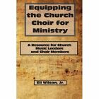 Equipping The Church Choir for Ministry 9781438903514 by Eli Jr. Wilson Book