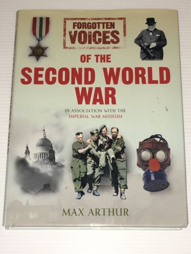 1 of 1 - Forgotten Voices of the Second World War by Max Arthur