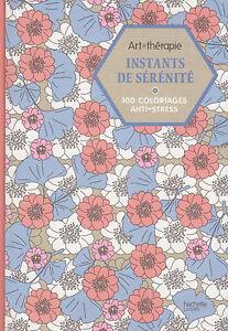 Objectif Art Therapie Instants De Serenite 100 Coloriages Anti-stress Coloriage Hachette Parfait Dans L'ExéCution