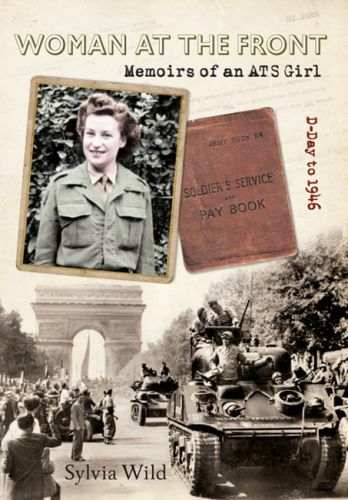 Woman at the Front Memories of an ATS girl from D-day 1945
