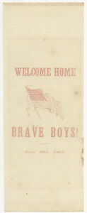 WELCOME HOME BRAVE BOYS ~ JUNE 10th 1865 ~ CIVIL WAR PAPER RIBBON