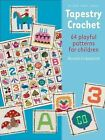 Tapestry Crochet: 64 Playful Patterns for Children by Renate Kirkpatrick (Paperback, 2014)