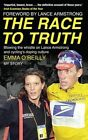 The Race to Truth: Blowing the Whistle on Lance Armstrong and Cycling's Doping Culture by Emma O'Reilly (Paperback, 2015)