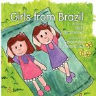 Girls From Brazil True Story by Lilian Zakatchenko 9781456014759