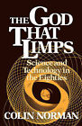 The God That Limps: Science and Technology in the Eighties by Colin Norman (Paperback, 1983)