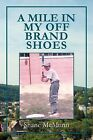 A Mile in My Off Brand Shoes by Shane McMunn (Paperback / softback, 2011)