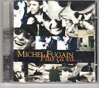 (GK193) Michel Fugain, Plus Ca Va ... - 1995 CD