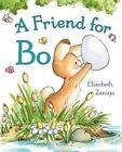 A Friend for Bo by Elisabeth Zuniga (Hardback, 2016)